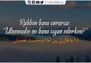 İlmi Bakış - Rabbim Bana Sorarsa - Ahmed Bin Hanbel Facebook