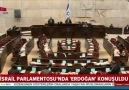İsrail Parlamentosunda Erdoğan konuşuldu
