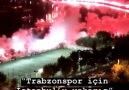 İstanbulu kim yaktı diye sorarlarsa büyük Trabzonspor taraftarı dersiniz
