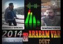 İZMİRLİ ERCO&BURSALI GÖKSEL 2014 DÜET ARABAM VAR