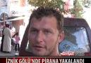 İznik Gölü'nde pirana yakalandı...