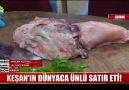 Keşan&dünyaca ünlü satır eti!