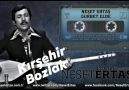 Kırşehir Bozlak - Neşet babadan dinlenir bu BozlakGurbet...