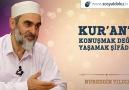 Kurân'ı konuşmak değil Kur'an'ı yaşamak şifadır.