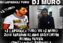 LAPSEKİLİ DJ TURO&DJ MURO 2014 ŞARABIM ELİMDE GEZİYORUM