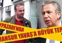 MANSUR YAVAŞ&memleketi Beypazarı&BÜYÜK TEPKİ !