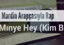 Mardin Arapçasıyla Rap - Mınyé Hey( Kimdir Bu)