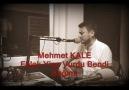 Mehmet KALE - Felek Yine Vurdu Bendi Bağımı