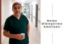 Meme dikleştirme ameliyatı hakkında... - Op. Dr. Diren Çelik