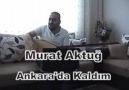 << Murat Aktuğ Ankarada Kaldım >>