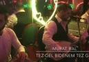 Murat Bal - Tez Gel Bidenem Tez Gel