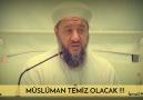 Müslüman Temiz Olacak Nezih Olacak... - İsmail Hünerlice Hoca