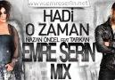 Nazan Öncel ft Tarkan - Hadi O Zaman(Emre Serin Mix)