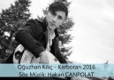 Oguzhan KILIÇ Karboran-2016 Fulll HD Ses
