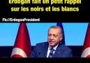 Petit rappel du prsident Erdogan... - Erdogan Prsident