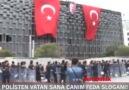 Polisten ''Vatan sana canım feda'' sloganı