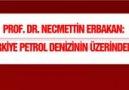"""Prof. Dr. Necmettin Erbakan: """"Türkiye Petrol Denizinin Üzerind..."""