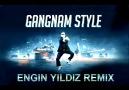 PSY - GANGNAM STYLE (ENGIN YILDIZ REMIX)