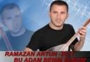 RAMAZAN ARTUN -2011- BU ADAM BENİM BABAM