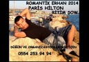 ROMANTİK ERHAN 2014 PARİS HİLTON RİTİM ŞOW