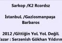 Sarkop - 2012 [Gittğin YoL YoL değil ]