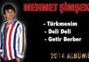 Sazcı Mehmet Şimşek Türkmenim ! Getir Berber ! Deli Deli ... ! !