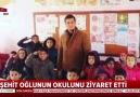 Şehit oğlunun okulunu ziyaret etti