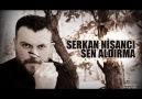 Serkan Nişancı ~ SEN ALDIRMA