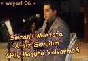 Sincanlı Mustafa -Arsız Sevgilim & Hiç Boşuna Yalvarma-