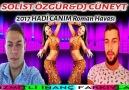 SOLİST ÖZGÜR&DJ CÜNEYT 2017 HADİ CANIM ROMAN HAVASI İZMİTLİ İN...