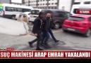Suç makinesi Arap Emrah yakalandı!