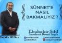 Sünnet'e Nasıl Bakmalıyız   Ebubekir Sifil Hoca