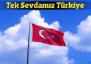Tek Sevdamız Türkiye *YENİ*