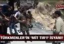 Türkmenlerin Mit Tır'ı  İsyanı !
