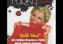 Türkü - Gelde Unut (Söz: G. D. & Türkü - Müzik: G. D)