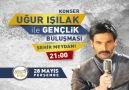 Uğur IŞILAK ile Gençlik Buluşması