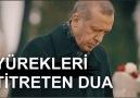 Yürekleri titreten bu duaya amin... - Erdoğan&Yanındayız