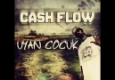 Cash Flow - Uyan Çocuk [HQ]