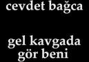 GEL KAVGADA GÖR BENİ...