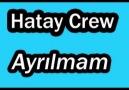 Hatay Crew - Ayrılmam
