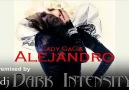 Lady Gaga -  Alejandro (Dj Dark Intensity Remix) [HQ]
