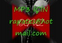 Mp 3 için rapates@hotmail.com [HQ]