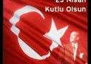 23 Nisan Ulusal Egemenlik ve Çocuk Bayramınız Kutlu Olsun [HQ]