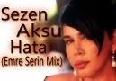 Sezen Aksu-Hata(Emre Serin Mix) [HQ]