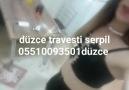 Düzceli Serpil - 05510093501 Selam Düzce...