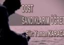 Şiirin Sesleri - DOST SANDIKLARIM ÖĞRETTİ.!