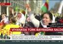 24 TV - VİYANA&TÜRK BAYRAĞI&SALDIRI